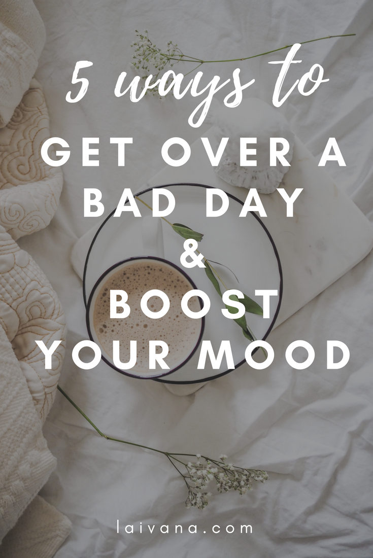 get over a bad day